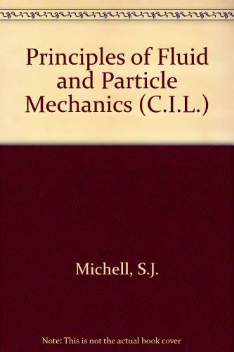 9780080133126: Principles of Fluid and Particle Mechanics (C.I.L.)