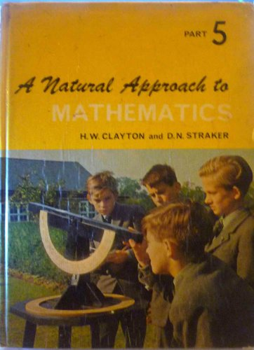 9780080133522: A natural approach to mathematics: [in 6 parts]. Part 5