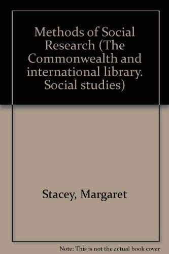 Methods of Social Research (The Commonwealth and international library. Social studies) (9780080133553) by Professor Margaret Stacey