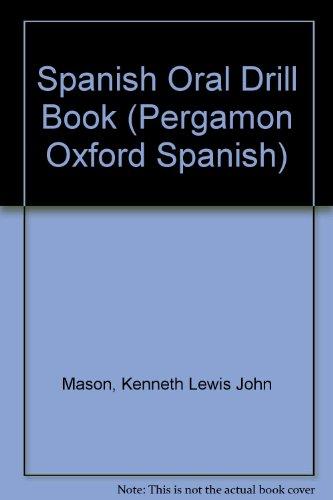 9780080133638: Spanish Oral Drill Book (Pergamon Oxford Spanish)