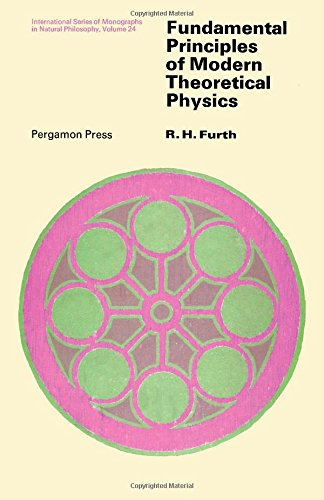 9780080133751: Fundamental Principles of Modern Theoretical Physics (Monographs in Natural Philosophy)