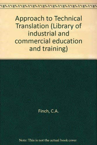 9780080134253: Approach to Technical Translation (Library of industrial and commercial education and training. General subjects)