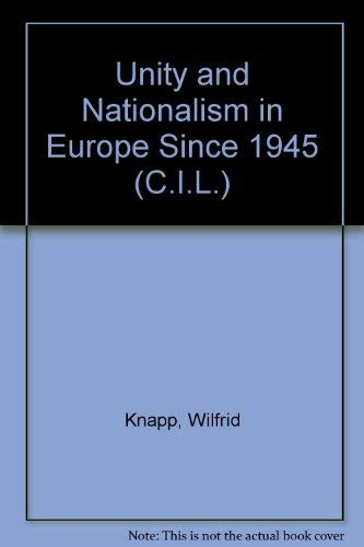 9780080134390: Unity and Nationalism in Europe Since 1945 (C.I.L.)