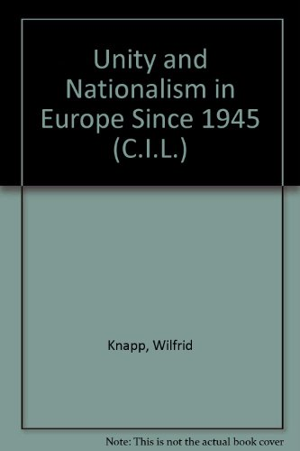 9780080134406: Unity and Nationalism in Europe Since 1945 (C.I.L.)
