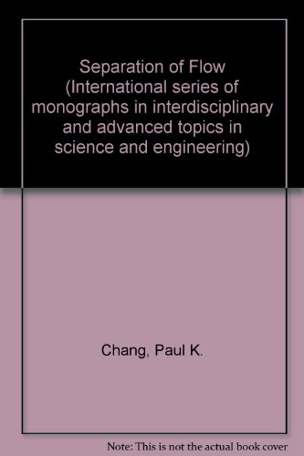 9780080134413: Separation of flow, (International series of monographs in interdisciplinary and advanced topics in science and engineering, v. 3)