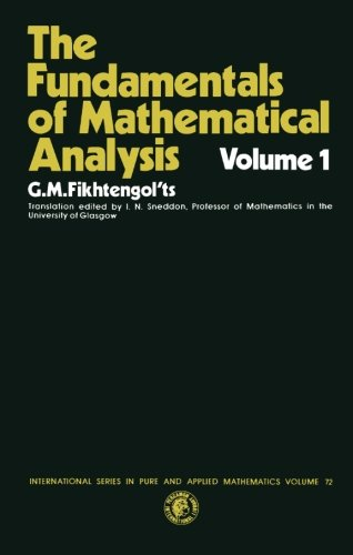 9780080134734: The Fundamentals of Mathematical Analysis: International Series in Pure and Applied Mathematics, Volume 1