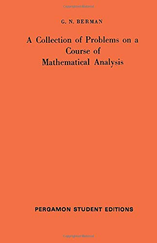 A Collection of Problems on a Course of Mathematical Analysis: International Series of Monographs ...