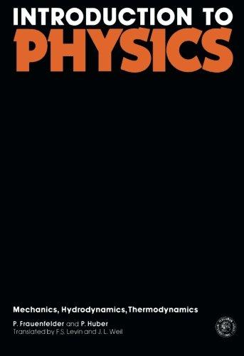 9780080135212: Introduction to Physics: Mechanics, Hydrodynamics Thermodynamics (v. 1)