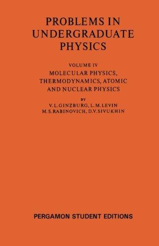 9780080135281: Molecular Physics, Thermodynamics, Atomic and Nuclear Physics: Problems in Undergraduate Physics (Volume 4)