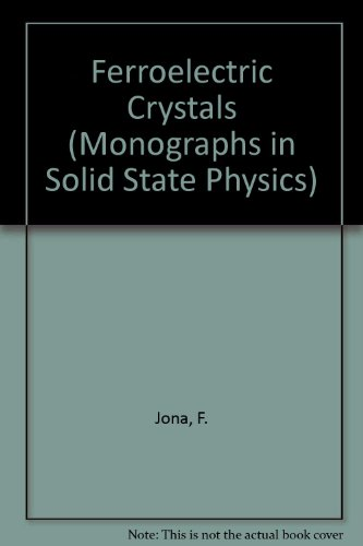 9780080135465: Ferroelectric Crystals (Monographs in Solid State Physics)