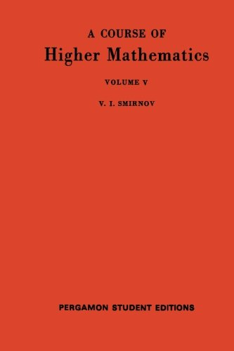9780080137193: A Course of Higher Mathematics: International Series of Monographs in Pure and Applied Mathematics, Volume 62: Volume 5