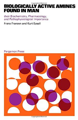 Biologically active amines found in man;: Their: Franzen, Franz