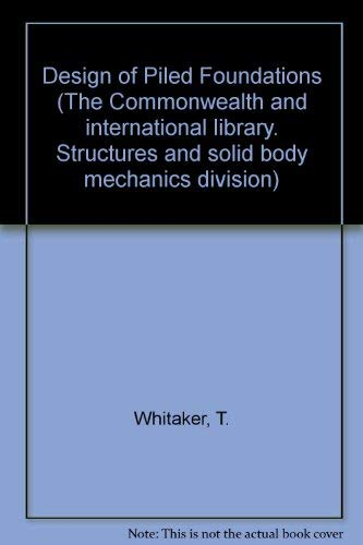 9780080139531: Design of Piled Foundations (The Commonwealth and international library. Structures and solid body mechanics division)