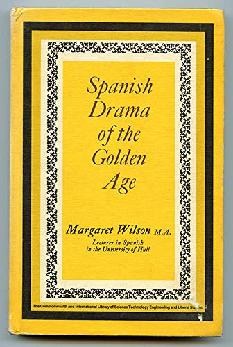 9780080139555: Spanish Drama of the Golden Age (Pergamon Oxford Spanish)