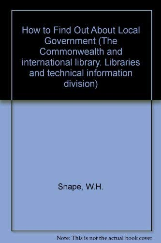 9780080139579: How to Find Out About Local Government (The Commonwealth and international library. Libraries and technical information division)