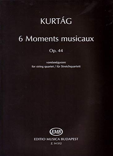 9780080145129: Partition classique EMB (Editio Musica Budapest) KURTAG G. - 6 MOMENTS MUSICAUX FOR STRING QUARTET OP. 44 - CONDUCTEUR Format poche
