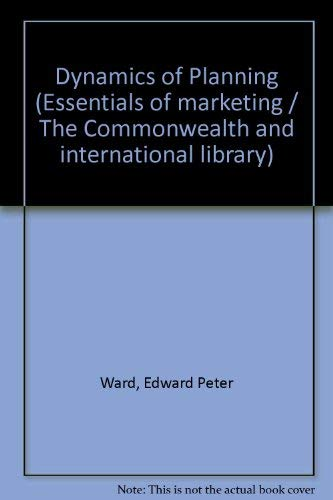 9780080155128: Dynamics of Planning (The Commonwealth and international library. Essentials of marketing)