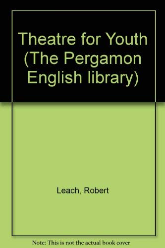 9780080155203: Theatre for Youth (The Pergamon English library)