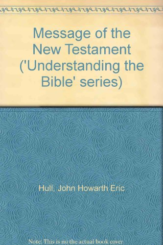 9780080155425: Message of the New Testament (Understanding the Bible)