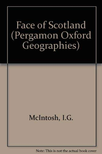 9780080155494: Face of Scotland (Pergamon Oxford Geographies)