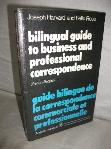 9780080155944: Bilingual Guide to Business and Professional Correspondence: English-French (Pergamon Oxford Bilingual)