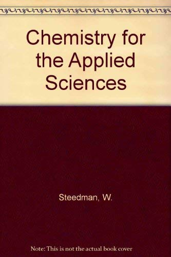 Chemistry for the Applied Sciences (Commonwealth and: W. Steedman, etc.