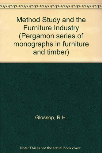 9780080156538: Method Study and the Furniture Industry (Pergamon series of monographs in furniture and timber, v. 11)