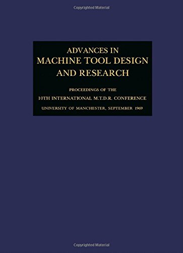 9780080156613: Advances in Machine Tool Design and Research 1969. Proceedings of the 10th International M.T.D.R. Conference. University of Manchester Institute of Science and Technology. September 1969