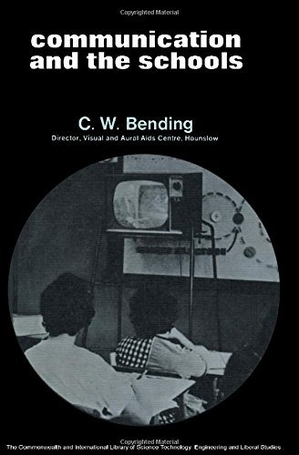 COMMUNICATION AND THE SCHOOLS (C.I.L. S.): CLEMENT WALTER BENDING