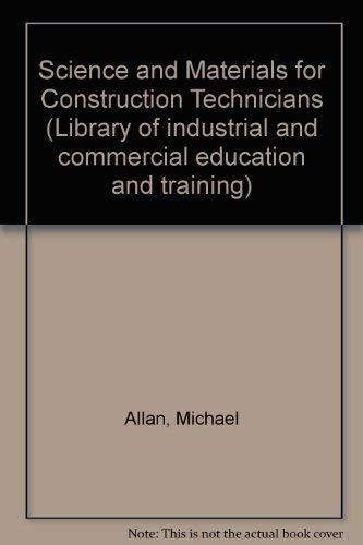 9780080157948: Science and Materials for Construction Technicians (Library of Industrial and Commercial Education and Training, Construction Division)