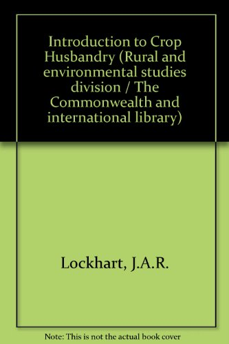 9780080157962: Introduction to Crop Husbandry (Rural and environmental studies division / The Commonwealth and international library)