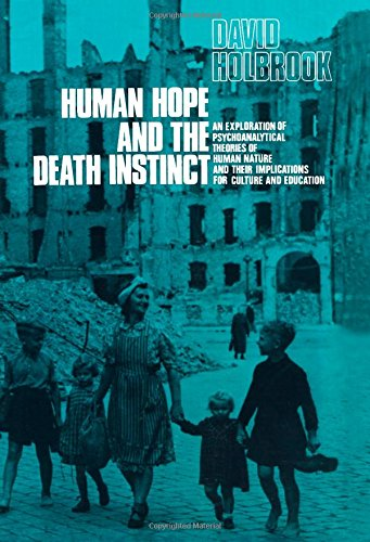 9780080157986: Human Hope and the Death Instinct: An Exploration of Psychoanalytical Theories of Human Nature and Their Implications for Culture and Education (English Library)