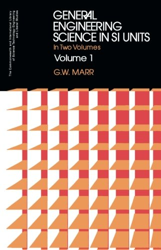 General Engineering Science: v. 1 (C.I.L.): G.W. Marr, R.C.