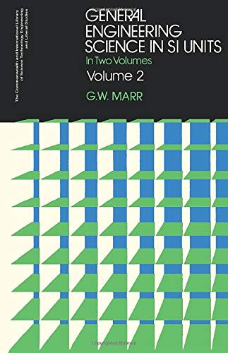 9780080158068: General Engineering Science in SI Units: In Two Volumes (C.I.L.) (v. 2)