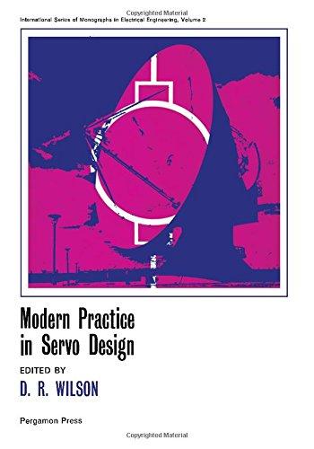 Modern Practice in Servodesign (International series of: Wilson, Derek Robert