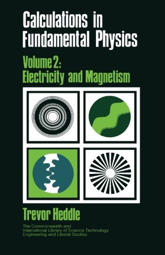 9780080158310: Calculations in Fundamental Physics: Electricity and Magnetism (C.I.L.) (Volume 2)