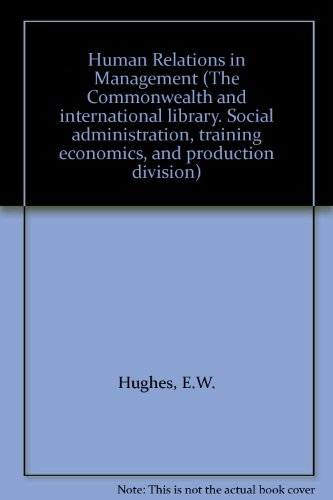 9780080158624: Human Relations in Management (The Commonwealth and international library. Social administration, training economics, and production division)