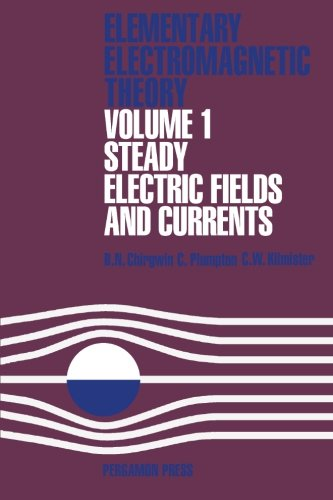 9780080160801: Elementary Electromagnetic Theory. Volume 1: Steady Electric Fields and Currents