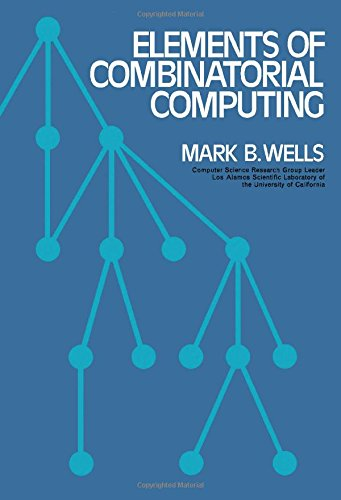 Elements of Combinatorial Computing: Wells, Mark B.