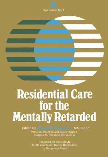 9780080161068: Residential Care for the Mentally Retarded: A Symposium Held at the Middlesex Hospital Medical School on 28th November 1968 Under the Auspices of the ... for Research Into Mental Retardation, London