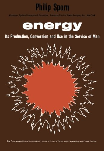 9780080161105: Energy: Its Production, Conversion and Use in the Service of Man