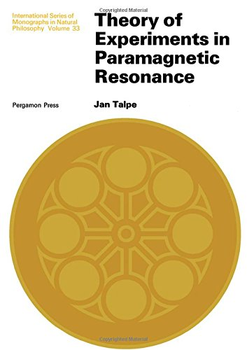 Theory of experiments in paramagnetic resonance (International series of monographs in natural ...