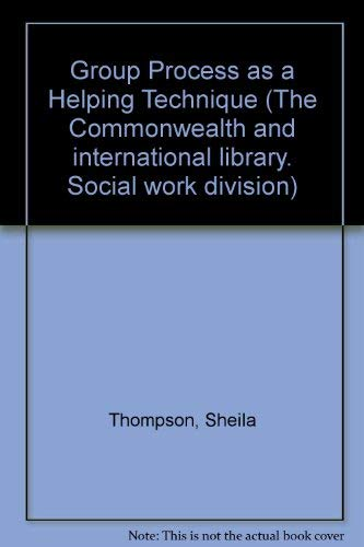 9780080162201: Group Process as a Helping Technique (The Commonwealth and international library. Social work division)