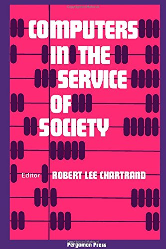 Computers in the Service of Society: Seminar 1969: Chartrand, Robert Lee