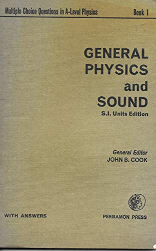 9780080163574: Multiple Choice Questions in Advanced Level Physics: In S.I. Units: General Physics and Sound Bk. 1, Tchrs' (Multiple choice questions in A-Level physics)