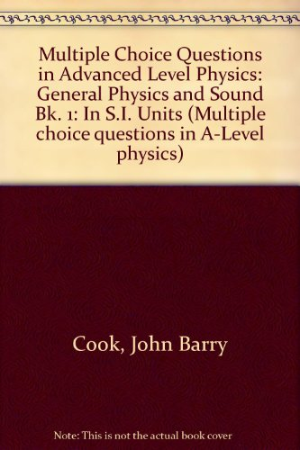 9780080163642: Multiple Choice Questions in Advanced Level Physics: General Physics and Sound Bk. 1: In S.I. Units (Multiple choice questions in A-Level physics)