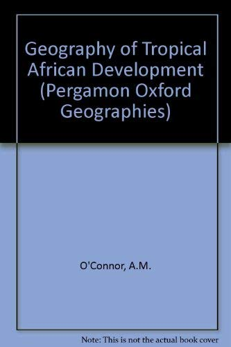 9780080164427: Geography of Tropical African Development (Pergamon Oxford Geographies)