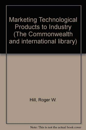 9780080165899: Marketing Technological Products to Industry (The Commonwealth and international library. Essentials of marketing series)