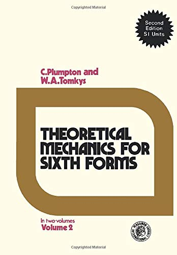 9780080165912: Theoretical Mechanics for Sixth Forms: In S.I.Units v. 2 ([The Commonwealth and international library])