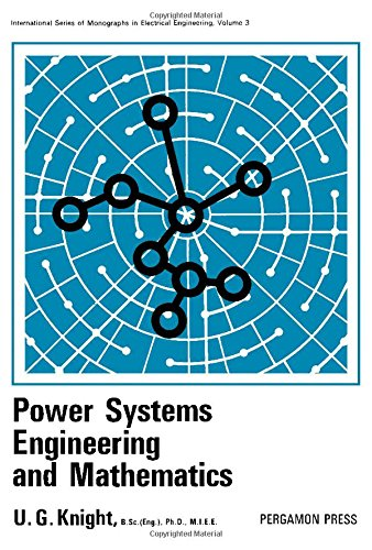 9780080166032: Power Systems Engineering and Mathematics (International Series of Monographs in Electrical Engineering, Vol. 3)